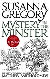Mystery In The Minster: The Seventeenth Chronicle of Matthew Bartholomew (Chronicles of Matthew Bartholomew)
