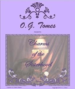 The Charms of the Sisterhood I