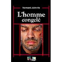 L'homme congelé (Mystère et suspense) (French Edition)