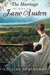 The Marriage of Miss Jane Austen: A Novel by a Gentleman Volume I (Volume 1)