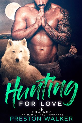 Hunting For Love: An M/M Shifter Mpreg Romance (Wishing On Love Book 3)