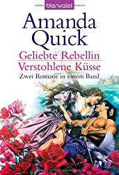 Geliebte Rebellin/ Verstohlene Küsse: Zwei Romane in einem Band