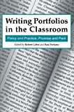 Writing Portfolios in the Classroom : Policy and Practice, Promise and Peril, , 0805818367