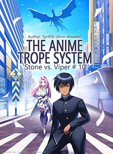 The Anime Trope System: Stone vs. Viper, #10 a LitRPG (ATS)