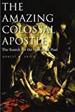 The Amazing Colossal Apostle : The Search for the Historical Paul, Price, Robert M., 156085216X