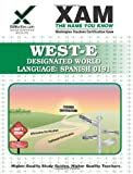 WEST-E Designated World Language: Spanish 0191 Teacher Certification Test Prep Study Guide (Xam West-E/Praxis II)