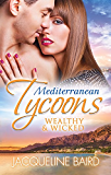Mediterranean Tycoons: Wealthy & Wicked/The Sabbides Secret Baby/The Greek Tycoon's Love-Child/Bought By The Greek…