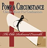 Pomp & Circumstance Classic Music For Graduations by The Olde Richmond Ensemble