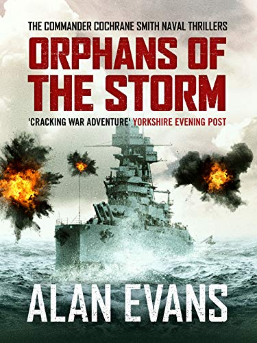 Orphans of the Storm (Commander Cochrane Smith Naval Thrillers Book 6)