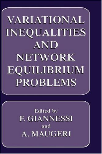 Variational Inequalities and Network Equilibrium Problems (Issues in International Security)