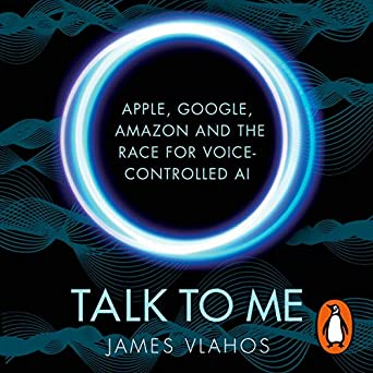 Amazon com: Talk to Me: Apple, Google, Amazon and the Race