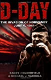 D-Day, Randy Holderfield and Michael Varhola, 1882810465