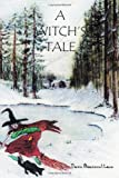 A Witch's Tale, Dawn Beaumont-Lane, 184961024X