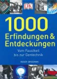 : 1000 Erfindungen und Entdeckungen