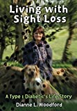 img - for Living with Sight Loss: A Type 1 Diabetic's Life Story book / textbook / text book