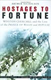 Hostages of Fortune: Winston Churchill and the Loss of the Prince of Wales and Repulse