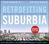 img - for Retrofitting Suburbia, Updated Edition: Urban Design Solutions for Redesigning Suburbs by Ellen Dunham-Jones (2011-03-29) book / textbook / text book