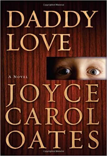 Daddy Love by Joyce Carol Oates (2013-01-08)