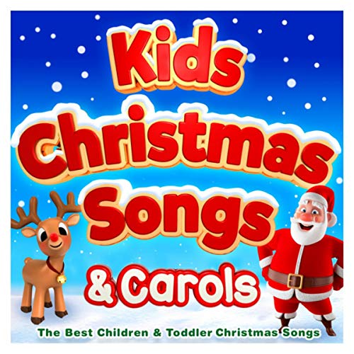 Kids Christmas Songs & Carols - The Best Children & Toddler Christmas Songs (Best Christmas For Toddlers Songs)