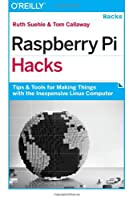 Raspberry Pi Hacks Front Cover