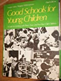 img - for Good Schools for Young Children: A Guide for Working With Three-, Four-, and Five-Year-Old Children by Sarah Hammond Leeper (1984-01-03) book / textbook / text book