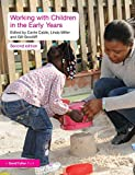Working with Children in the Early Years, Miller, Linda and Cable, Carrie, 0415496993