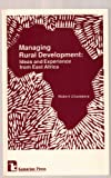 Managing Rural Development : Ideas and Experience from East Africa, Chambers, Robert, 0931816378