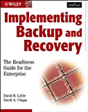 Implementing Backup and Recovery, David B. Little and David A. Chapa, 0471227145