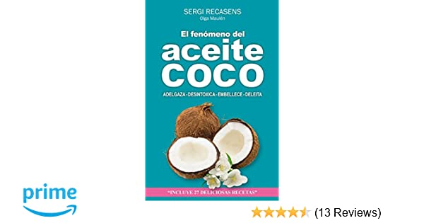 El fenomeno del aceite de coco: Adelgaza - Desintoxica - Embellece - Deleita (Spanish Edition): Sergi Jover Recasens: 9781540809520: Amazon.com: Books