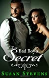 The Bad Boy's Secret, Susan Stevens and Jasmine Bowen, 1494934698
