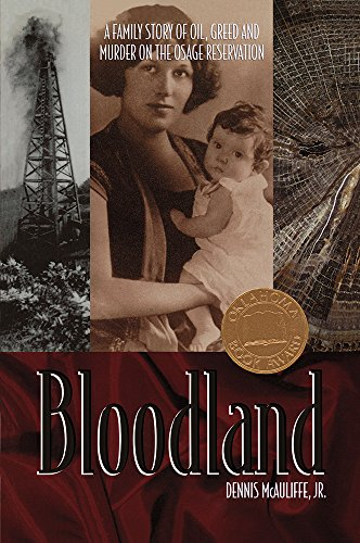 Dennis Oil - Bloodland: A Family Story of Oil, Greed and Murder on the Osage Reservation