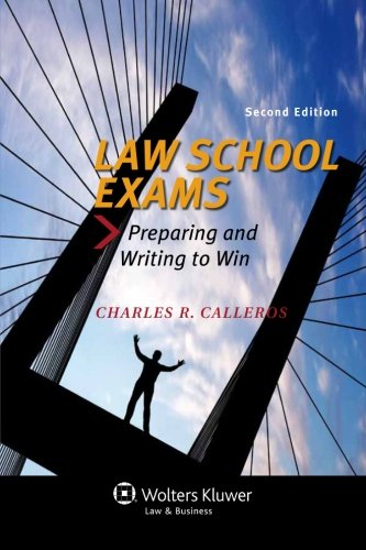 (Law School Exams: Preparing and Writing to Win, Second Edition (Academic Success))