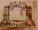 Forgotten Philadelphia, Thomas H. Keels, 1592135064