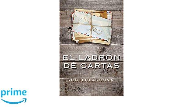 EL LADRÓN DE CARTAS (Spanish Edition): Dr. ROGELIO ARONNA ...