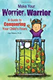 Make Your Worrier a Warrior, Dan Peters, 1935067230