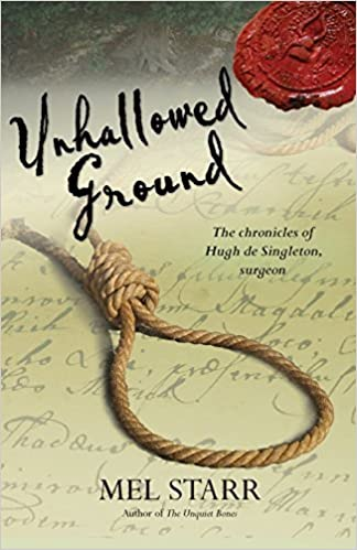 Unhallowed Ground: The Chronicles Of Hugh De Singleton, Surgeon: 4 by Mel Starr (2013-10-20)