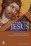 img - for Resurrecting Jesus: The Earliest Christian Tradition and Its Interpreters (Journal for the Study of the Pseudepigrapha Supplement) book / textbook / text book