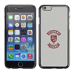Be Good Phone Accessory // Dura Cáscara cubierta Protectora Caso Carcasa Funda de Protección para Apple Iphone 6 Plus 5.5 // Student Life Funny Quote Scales Loan Money