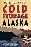 Cold Storage, Alaska (A Cold Storage Novel Book 2)
