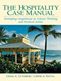 Hospitality Management Case Manual: Developing Competencies in Critical Thinking and Practical Action, The