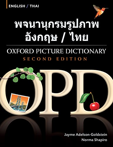 Oxford Picture Dictionary English-Thai Edition: Bilingual Dictionary for Thai-speaking teenage and adult students of English (Oxford Picture Dictionary Second Edition)