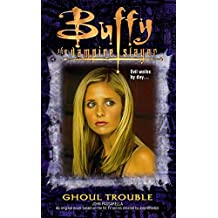 Ghoul Trouble (Buffy the Vampire Slayer Book 18)