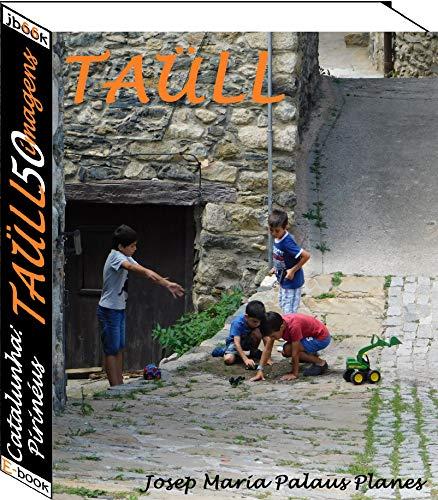 Catalunha: Pirinéus [TAÜLL] (50 imagens)