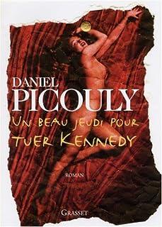 Un beau jeudi pour tuer Kennedy, Picouly, Daniel
