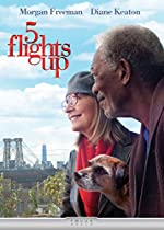 5 Flights Up  Directed by Richard Loncraine