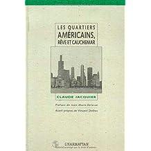 Quartiers américains rêve et cauchemar l