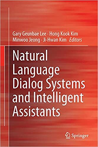 Natural Language Dialog Systems and Intelligent Assistants