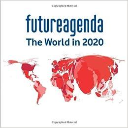 Future Agenda: The World in 2020: Tim Jones: 9781906821579 ...