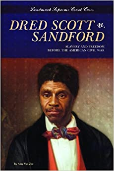 Amazon.com: Dred Scott V. Sandford: Slavery and Freedom Before the ...