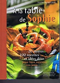 Télécharger À la table de Sophie PDF Livre Sophie Dudemaine